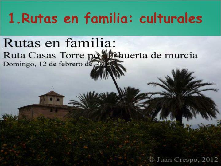 1.Rutas en familia: culturales