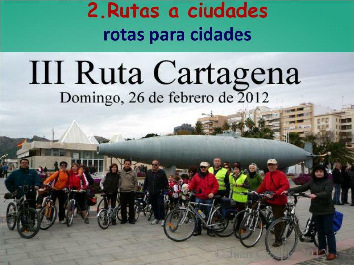 2.Rutas a ciudades