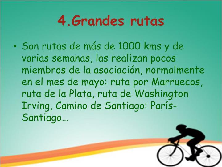 4.Grandes rutas