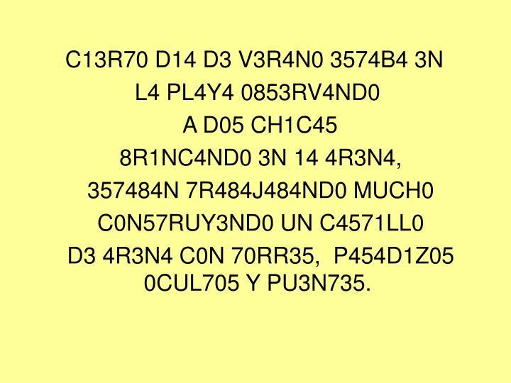 C13R70D14D3V3R4N03574B43N