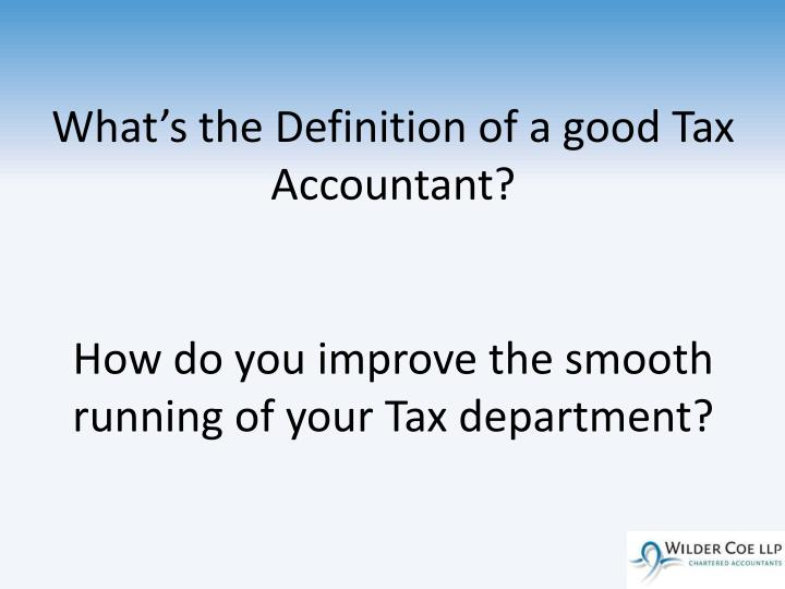 What's the Definition of a good Tax Accountant?