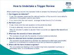 how to undertake a trigger review
