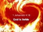 1 johannes 4 18 god is liefde