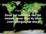 psalm 103 12 zover het oosten is van het westen zover doet hij onze overtredingen van ons