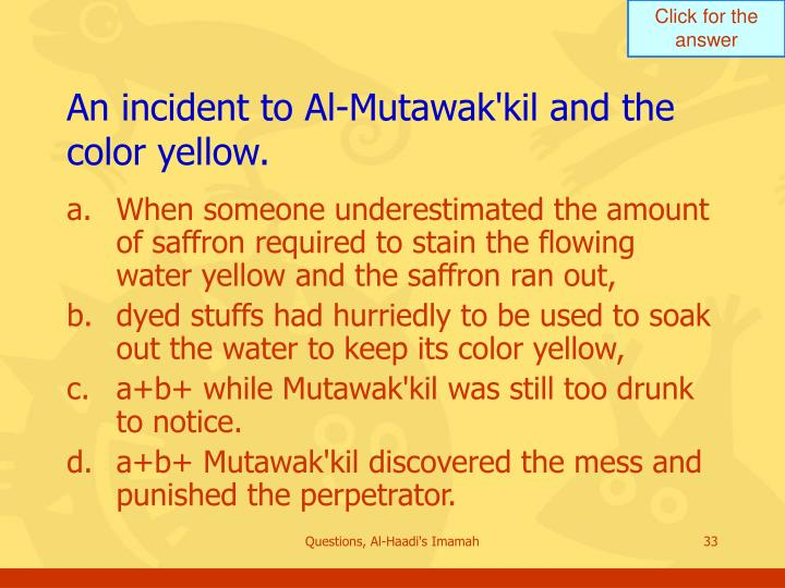 An incident to Al-Mutawak'kil and the color yellow.