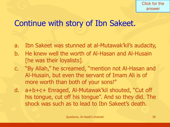 Continue with story of Ibn Sakeet.