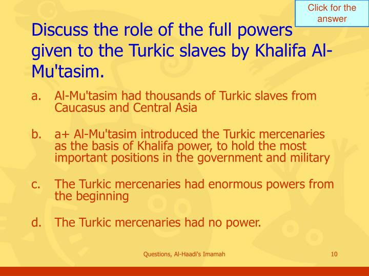 Discuss the role of the full powers given to the Turkic slaves by Khalifa Al-Mu'tasim.