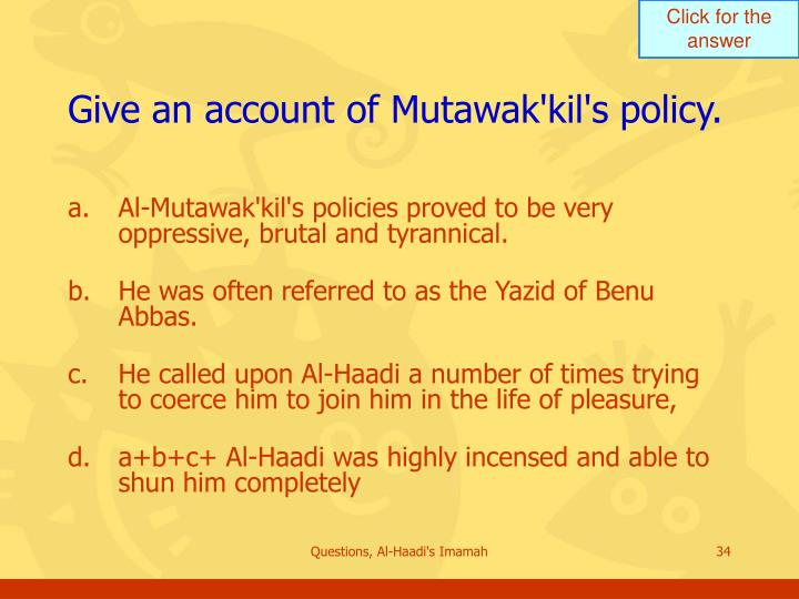 Give an account of Mutawak'kil's policy.
