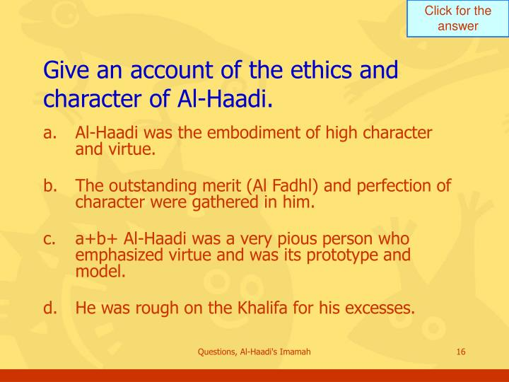 Give an account of the ethics and character of Al-Haadi.