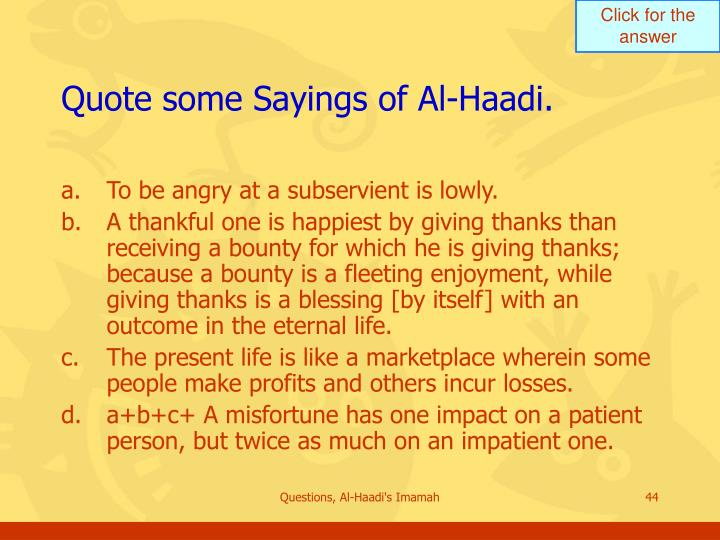 Quote some Sayings of Al-Haadi.