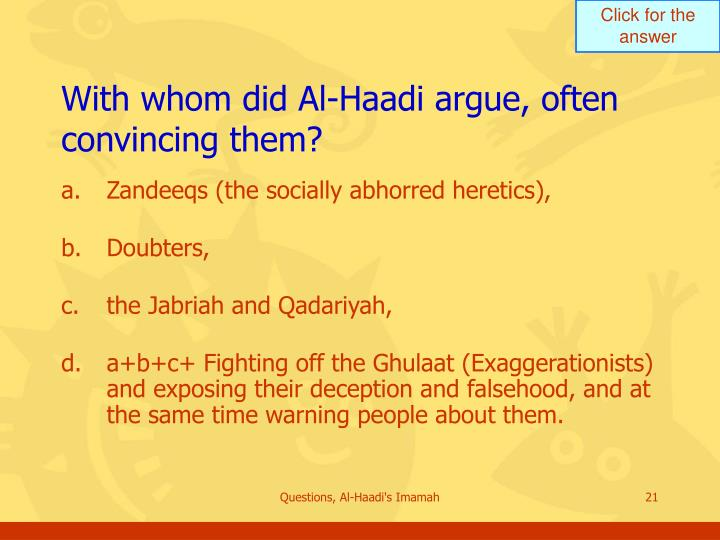 With whom did Al-Haadi argue, often convincing them?