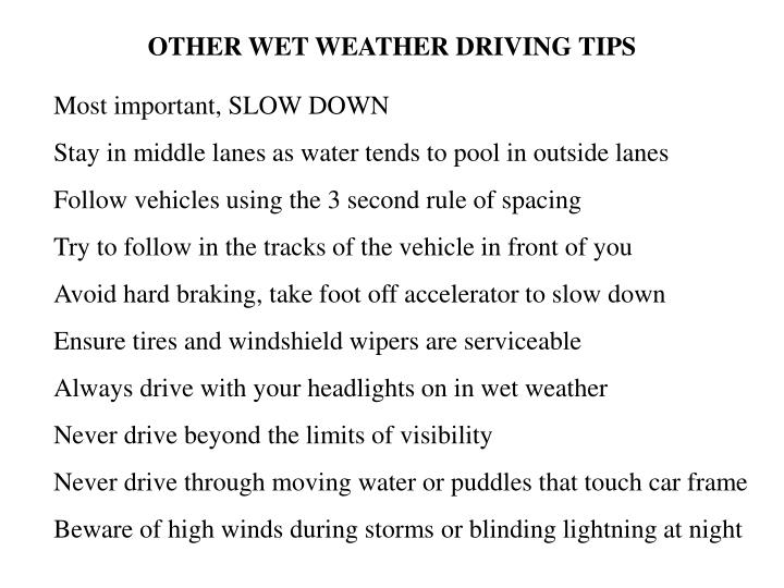 OTHER WET WEATHER DRIVING TIPS