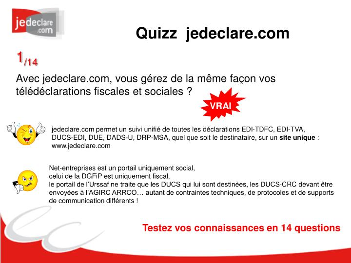 Jedeclare.com permet un suivi unifié de toutes les déclarations EDI-TDFC, EDI-TVA,
