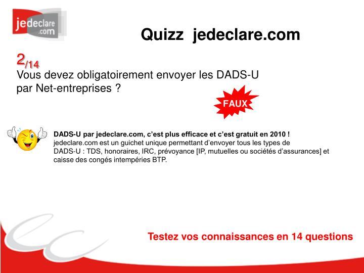 DADS-U par jedeclare.com, c'est plus efficace et c'est gratuit en 2010 !