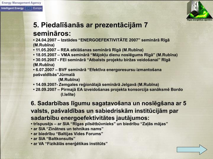 6. Sadarbības līgumu sagatavošana un noslēgšana ar 5 valsts, pašvaldības un sabiedriskām ins...