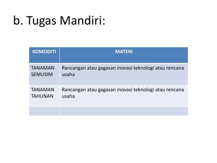 b. Tugas Mandiri:
