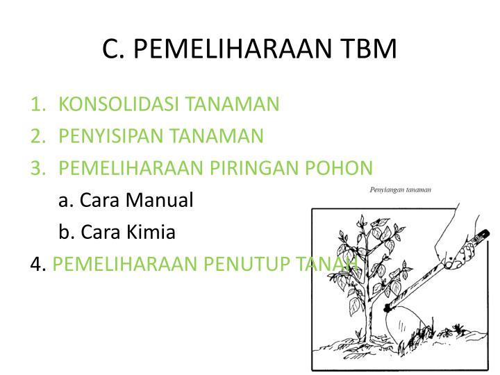 C. PEMELIHARAAN TBM