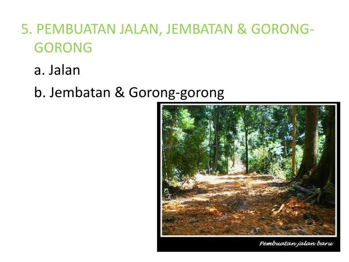5. PEMBUATAN JALAN, JEMBATAN & GORONG-GORONG