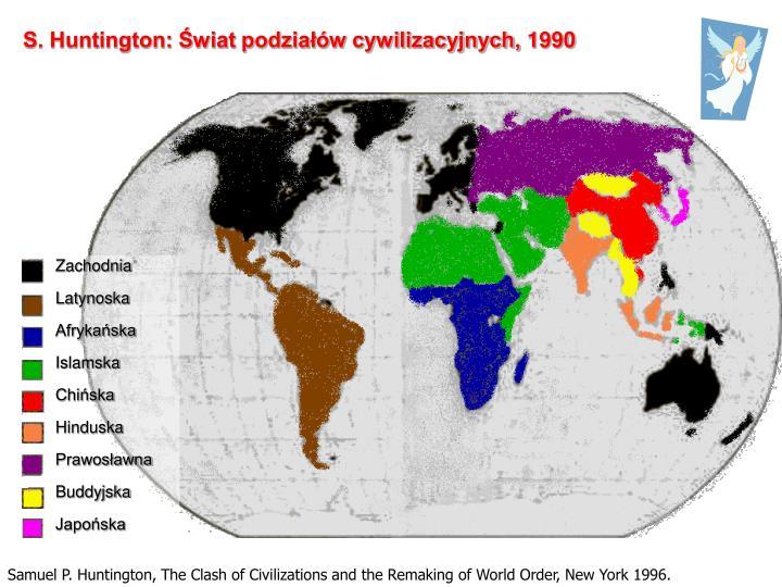 S. Huntington: Świat podziałów cywilizacyjnych,