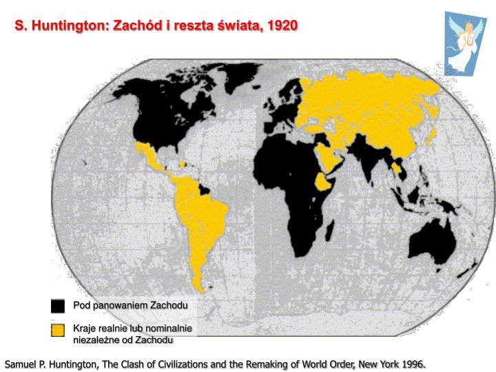 S. Huntington: Zachód i reszta świata,