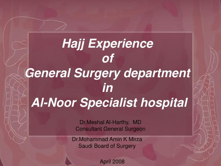 Hajj experience of general surgery department in al noor specialist hospital