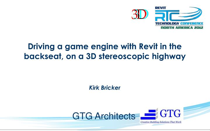 driving a game engine with revit in the backseat on a 3d stereoscopic highway n.