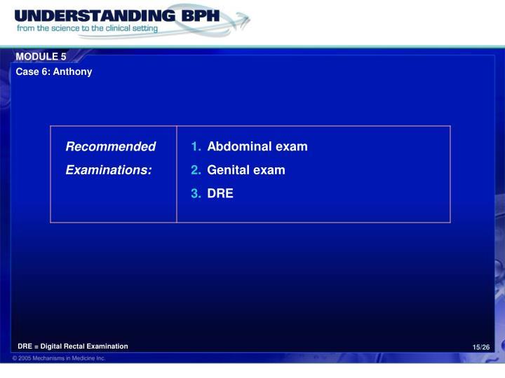 DRE = Digital Rectal Examination