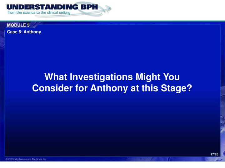 What Investigations Might You