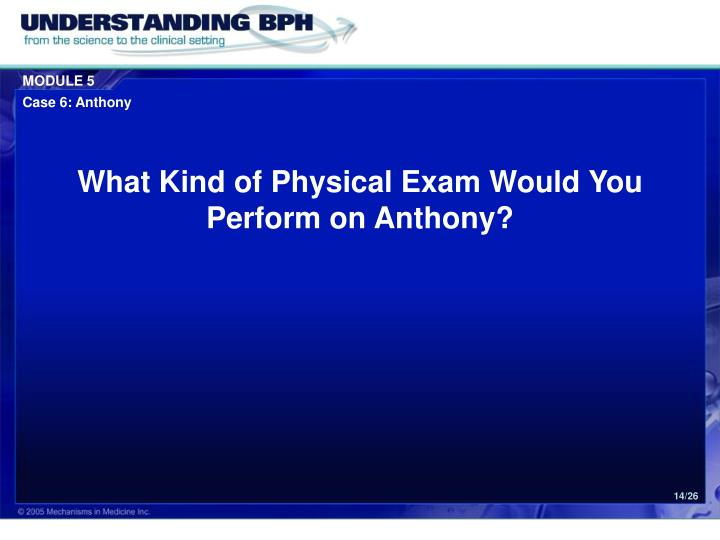 What Kind of Physical Exam Would You