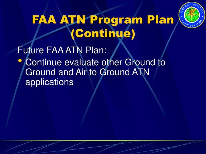 FAA ATN Program Plan (Continue)