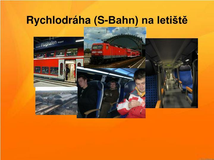 Rychlodráha (S-Bahn) na letiště