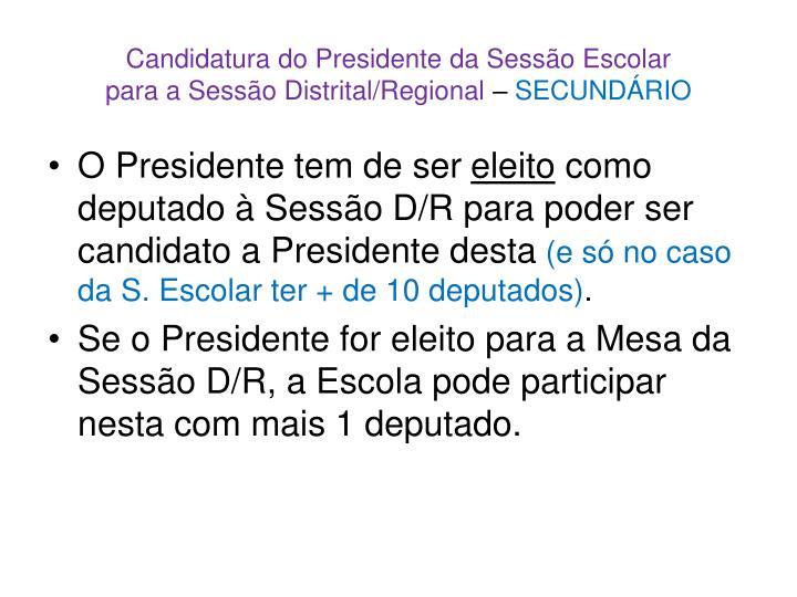 Candidatura do Presidente da Sessão Escolar