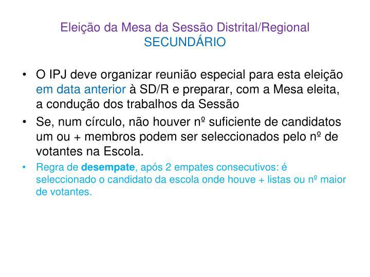 Eleição da Mesa da Sessão Distrital/Regional