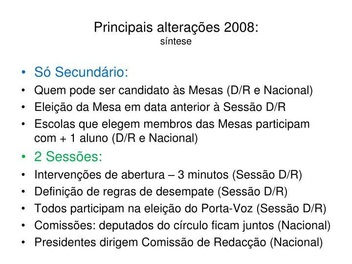 Principais alterações 2008: