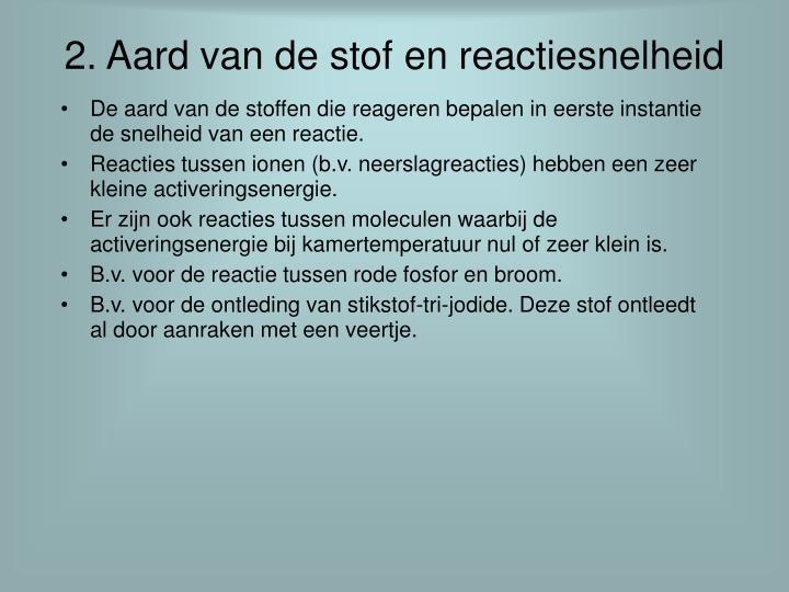 2. Aard van de stof en reactiesnelheid