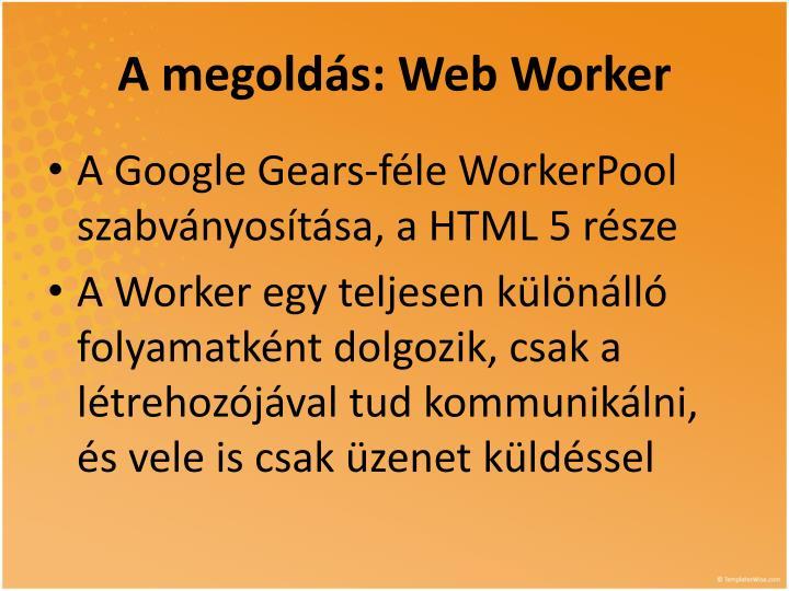 A megoldás: Web Worker