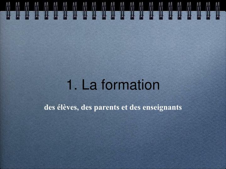 1. La formation