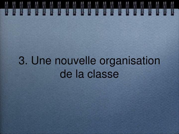 3. Une nouvelle organisation
