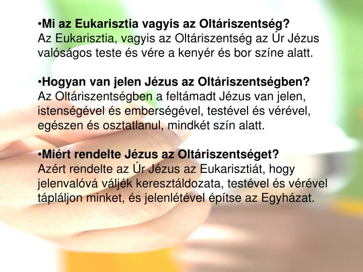 Mi az Eukarisztia vagyis az Oltáriszentség?