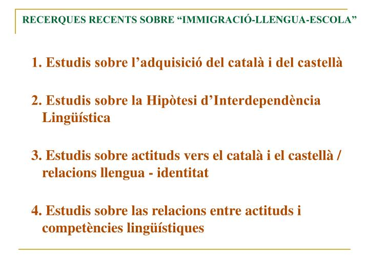 Recerques recents sobre immigraci llengua escola