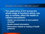 finally what does ehealth mean