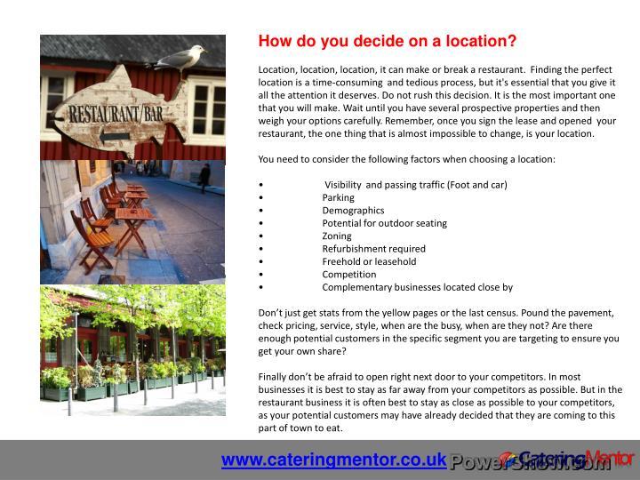 How do you decide on a location?