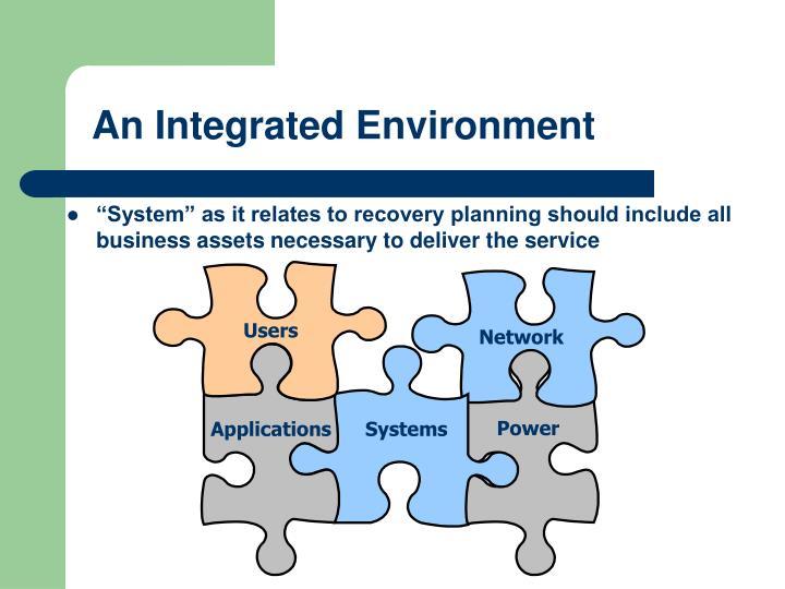 An Integrated Environment