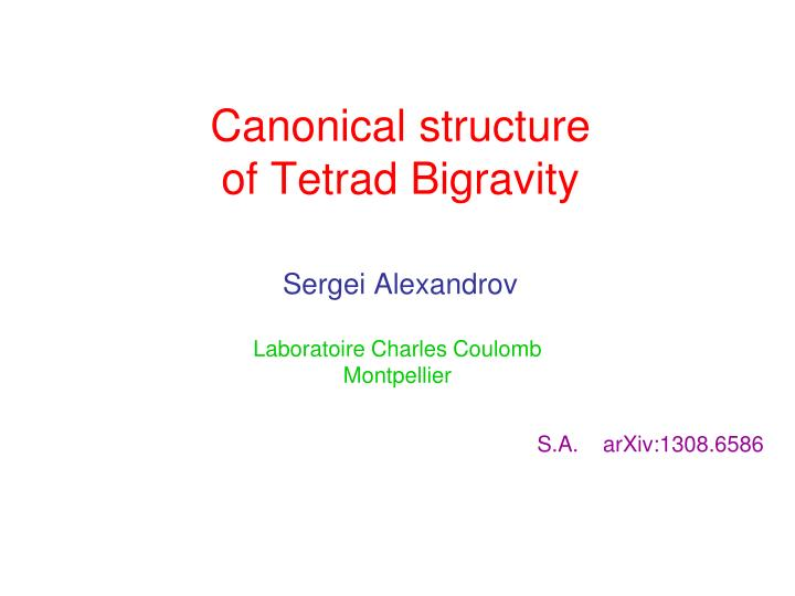 canonical structure of tetrad bigravity n.