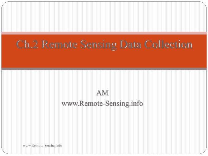 Ch 2 remote sensing data collection