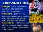 solely aquatic phyla