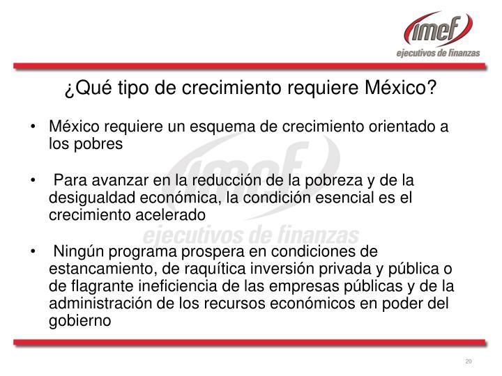 ¿Qué tipo de crecimiento requiere México?