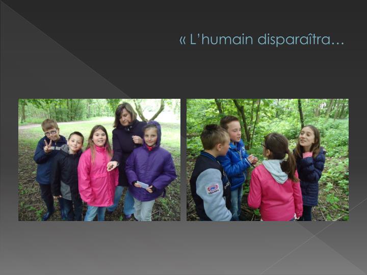 «L'humain disparaîtra…