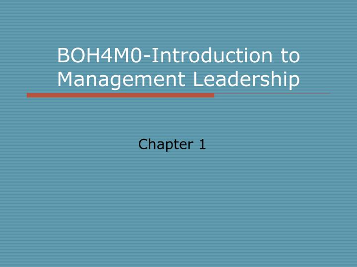 boh4m0 introduction to management leadership n.