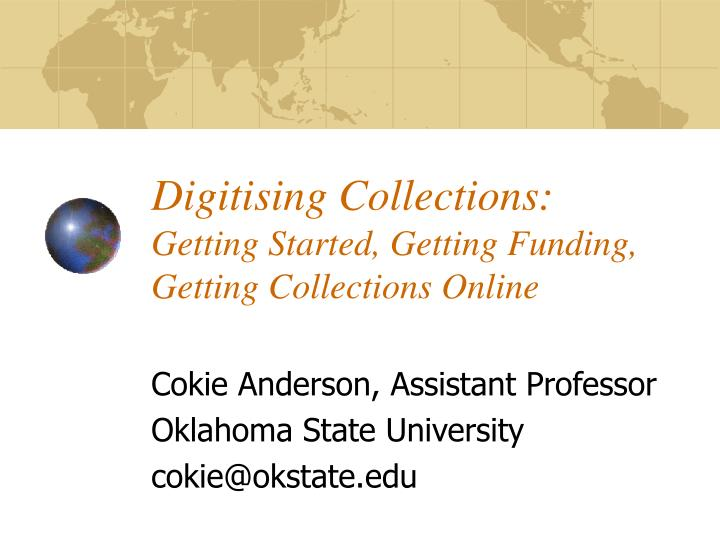 Digitising collections getting started getting funding getting collections online